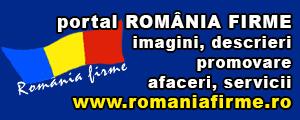 Portal ROMÂNIA FIRME imagini, descrieri, promovare, afaceri, servicii www.romaniafirme.ro